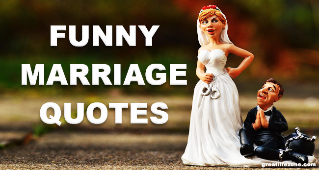 funny marriage quotes great