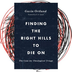 Finding the Right Hills to Die On - greatlywondering.com