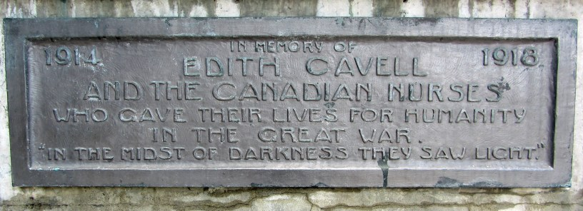 In memory of Edith Cavell and the Canadian nurses who gave their lives for humanity in the Great War