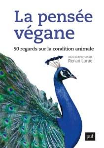 Lancement du livre 'La Pensée végane. 50 regards sur la condition animale' (dir. Renan Larue) (en ligne | online)