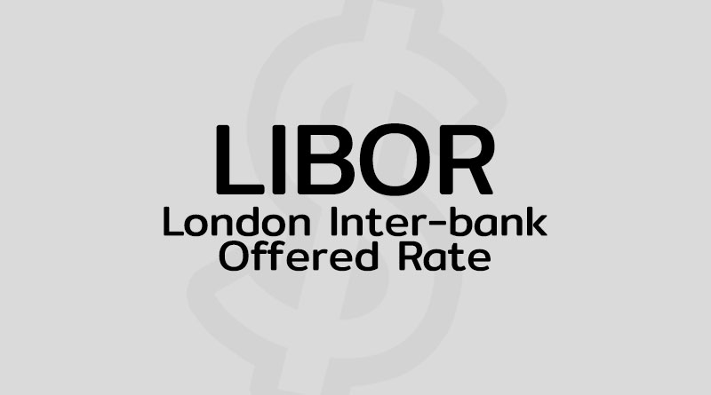 LIBOR คือ อัตราดอกเบี้ย LIBOR Rate London Interbank Offered Rate