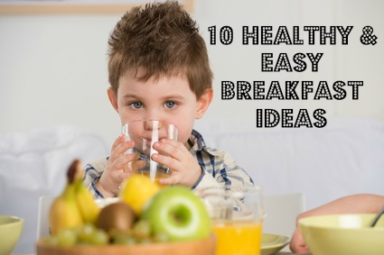 10 Easy and #Healthy Breakfast ideas for #backtoschool