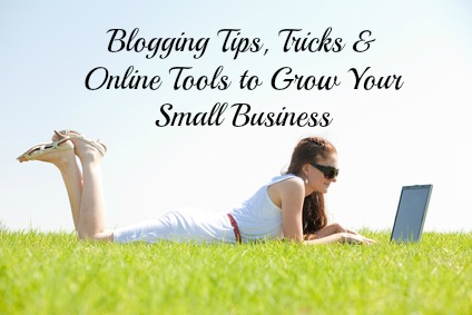 Must read! Blogging tips, tricks and online tools to grow your small business!