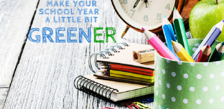 Green Your School Year with These Eco-Friendly Tips