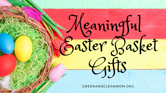 Five simple and meaningful easter basket gifts green and clean mom five simple and meaningful easter basket gifts negle Images