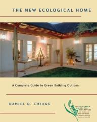 THE NEW ECOLOGICAL HOME: A Complete Guide to Green Building Options