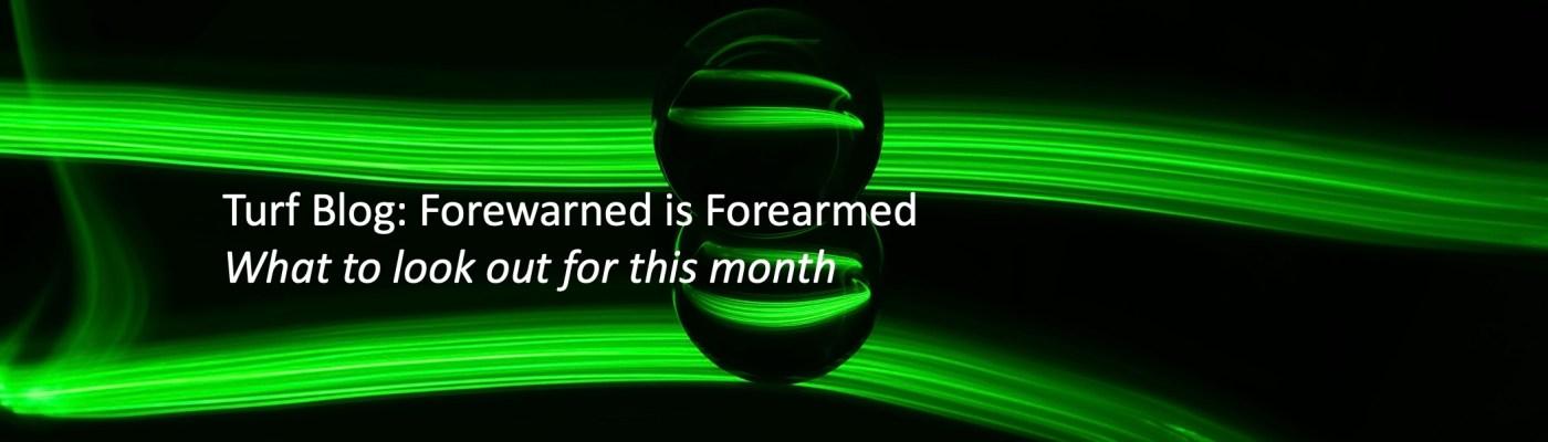 Turf Blog Forewarned is Forearmed