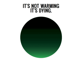 it's not warming, it's dying
