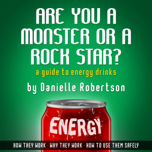 Are You a Monster or a Rock Star - Guide to Energy Drinks book