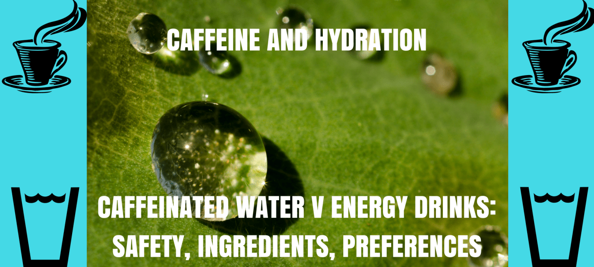 Caffeinated Water 101