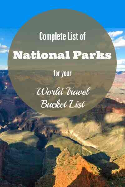 Complete List of National Parks for your World Travel Bucket List