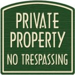 Private-Property-Dome-Sign-Tan-on-Green-PRIVATE-PROPERTY-NO-TRESPASSING-0-0