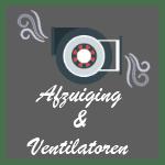 Afzuiging & Ventilatoren