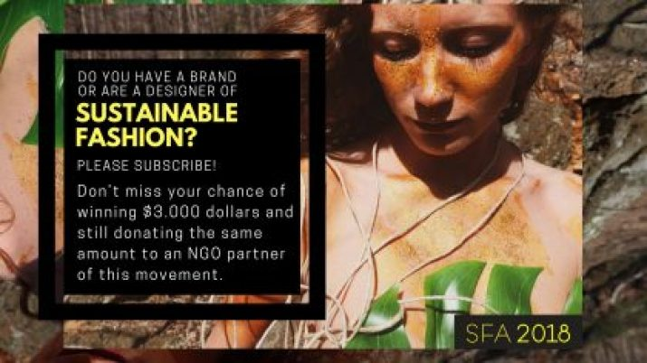 CALL FOR ENTRIES The Sustainable Fashion Awards is open to designers and brands from every country, being either emerging talents or professionals, who are leading the way to a sustainable future, and have at least one completed project on this matter. The enrolled project can range from one garment to a full collection, and must fit into at least one of these socially-conscious and environmentally-friendly actions described below. Eligible Sustainable Features Handmade pieces; Local manufacturing; Develop fair trade; Smart design; Zero fabric waste; Animal welfare; Use of recycled, upcycled or organic materials; Consider the full lifecycle of a product. If you strongly believe that your brand is making fashionable products as well as carrying a responsible attitude when it comes to the environment and the people in it, please subscribe! Don't miss your chance of winning $3.000 dollars and still donating the same amount to a NGO partner of this movement. For more Sustainable Fashion Award