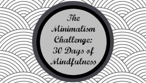 minimalism challenge- 30 days of mindfulness