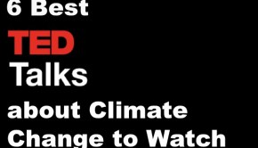 6 Best TED Talks about Climate Change to Watch Now