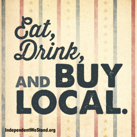 independent we stand why buy local?