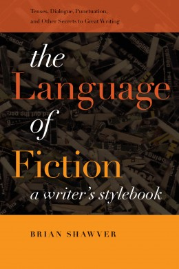 Review of The Language of Fiction: A Writer's Stylebook by Brian Shawver