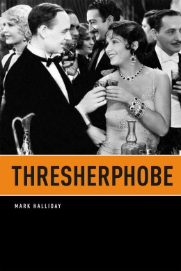 Review of Thresherphobe by Mark Halliday