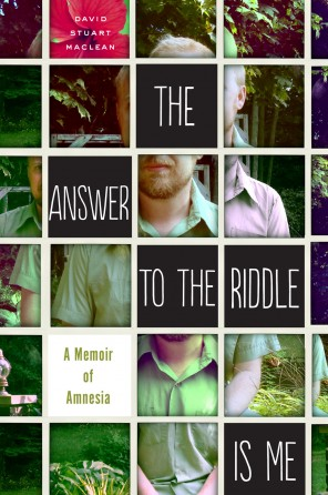 Review of The Answer to the Riddle Is Me: A Memoir of Amnesia by David Stuart MacLean
