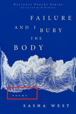 Review of Failure and I Bury the Body by Sasha West