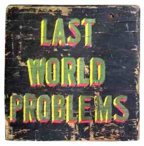 last-world-problems