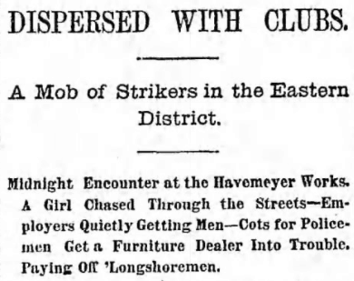 Details from the sugar refinery workers' strike, from The Brooklyn Daily Eagle April 25, 1886.