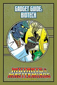 Mutants & Masterminds Gadget Guide: Biotech
