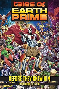 """Tales of Earth-Prime: """"Before They Knew Him"""""""