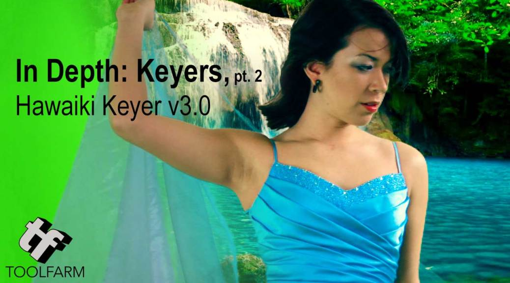In Depth Keyers Hawaiki Keyer v3