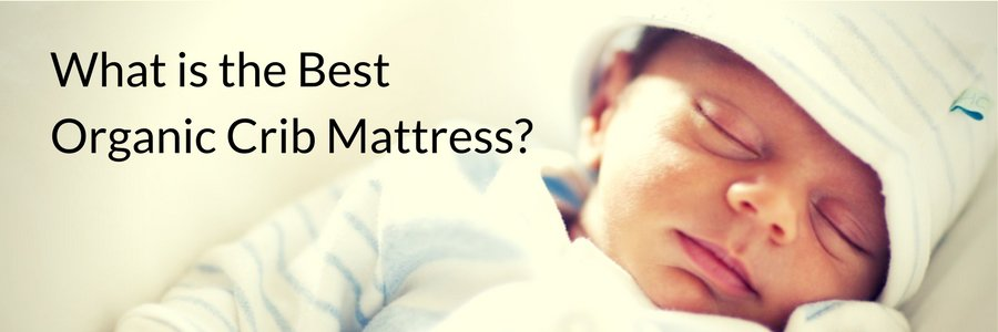 What is the Best Organic Crib Mattress  Green Snooze