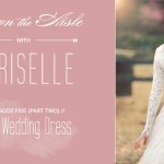 Down the Aisle With Chriselle - The Wedding Dress