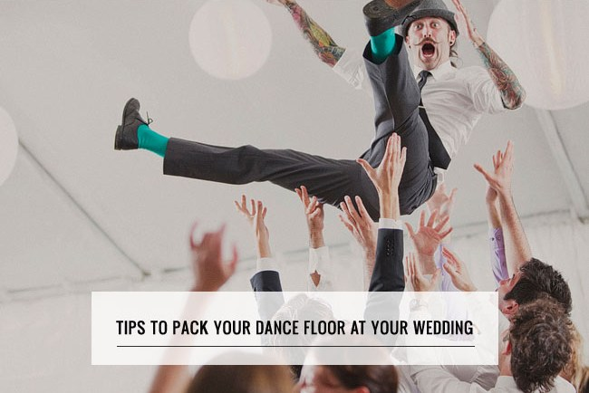 Tips to Pack the Dance Floor