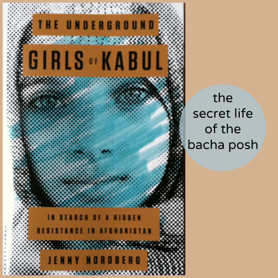underground girls of kabul afghanistan jenny nordberg