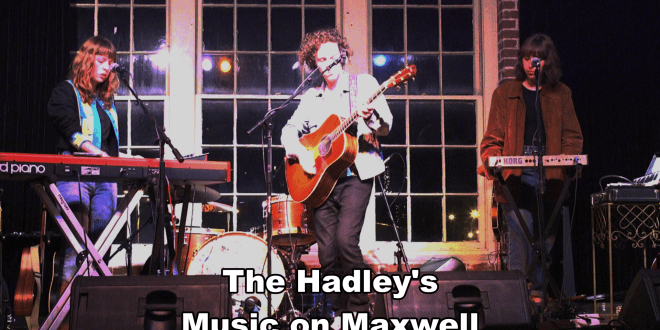 The Hadley's play Music on Maxwell
