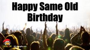 #23 Happy Same Old Birthday.001
