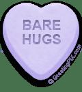 BARE HUGS