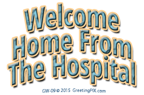 GreetingPIX.com_Word Pictures_Welcome Home From The Hospital