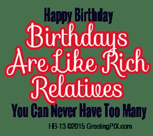 GreetingPIX.com_Greeting Words_Birthdays Are Like Rich Relatives