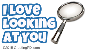 GreetingPIX.com_Word Pictures_I Love Looking At You