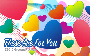 GreetingPIX.com_Word Pictures_These Hearts Are For You