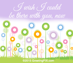 GreetingPIX.com_Word Pictures_ Wish I Could Be There With You Now
