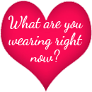 What are you wearing right now? copy