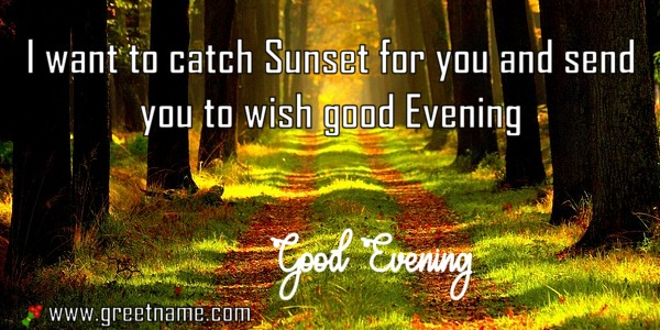 Good Evening Messages Send Sunset For Him Greet Name