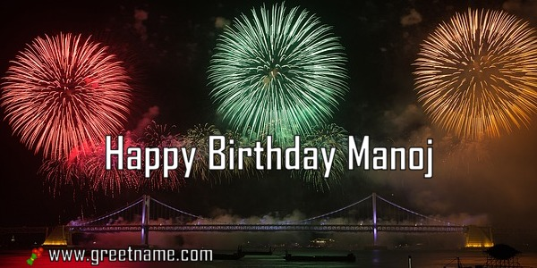 happy birthday manoj fireworks