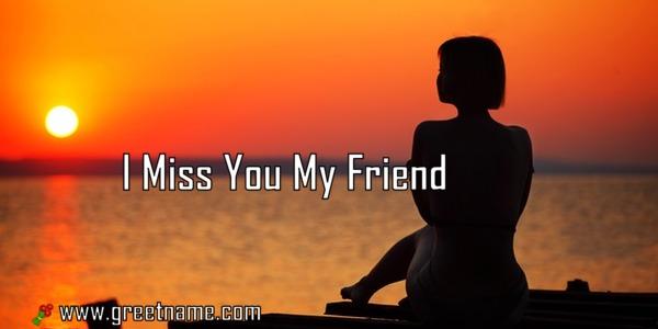 I Miss You My Friend Women Waiting Greet Name