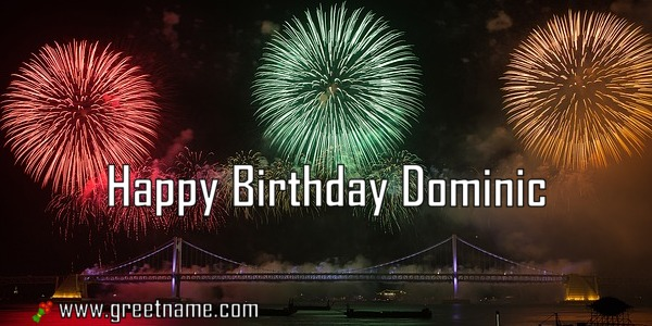 Happy Birthday Dominic Fireworks Greet Name