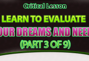 Learn To Evaluate Your Dreams and Needs
