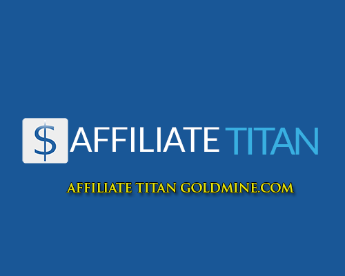 Affiliate Titan Goldmine Review