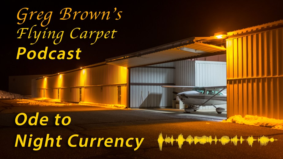 """Ode to Night Currency,"" Greg's Flying Carpet Podcast, Flight #5"